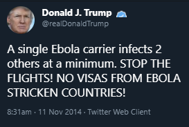During the ebola scare Trump advocated stopping all inbound visitors from affected countries: