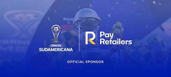 PayRetailers se asocia con CONMEBOL como nuevo patrocinador oficial por dos años en el inicio de la temporada 2021 del torneo de fútbol Sudamericana
